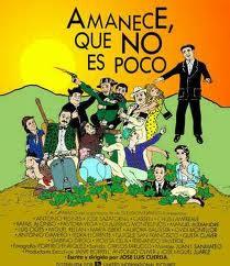 Disección: 'Amanece, que no es poco', de José Luis Cuerda. 'Y nos dio lo mismo un so que un arre'